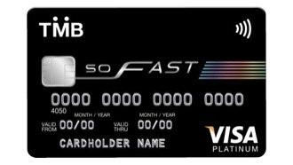 บัตรเครดิต ทีเอ็มบี โซ ฟาสต์